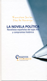 NOVELA PLITICA, LA. Novelistas espaolas del siglo XXI y compromiso histrico