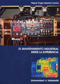 MANTENIMIENTO INDUSTRIAL DESDE LA EXPERIENCIA, EL.