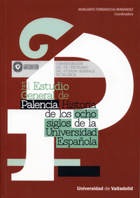 ESTUDIO GENERAL DE PALENCIA, EL. HISTORIA DE LOS OCHO SIGLOS DE LA UNIVERSIDAD ESPAOLA