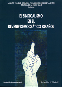 SINDICALISMO EN EL DEVENIR DEMOCRTICO ESPAOL, EL. (Contiene DVD)