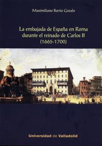 EMBAJADA DE ESPAÑA EN ROMA DURANTE EL REINADO DE CARLOS II, LA. (1665-1700)