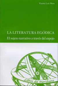 LITERATURA EGÓDICA, LA. El sujeto narrativo a través del espejo