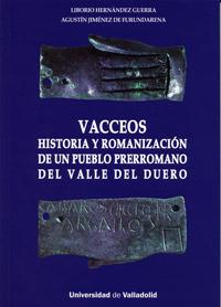 VACCEOS. HISTORIA Y ROMANIZACIÓN DE UN PUEBLO PRERROMANO DEL VALLE DEL DUERO.