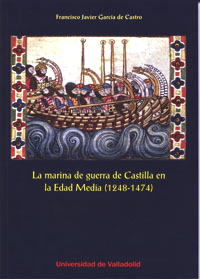 MARINA DE GUERRA DE CASTILLA EN LA EDAD MEDIA (1248-1474), LA.