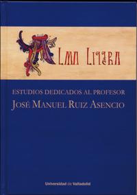 ALMA LITERA. ESTUDIOS DEDICADOS AL PROFESOR JOSÉ MANUEL RUIZ ASENCIO.