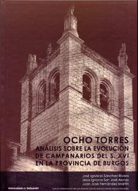 OCHO TORRES: ANÁLISIS SOBRE LA EVOLUCIÓN DE CAMPANARIOS DEL SIGLO XVI EN LA PROVINCIA DE BURGOS