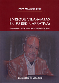 ENRIQUE VILA-MATAS EN SU RED NARRATIVA: HIBRIDISMO, REESCRITURA E INTERTEXTUALIDAD